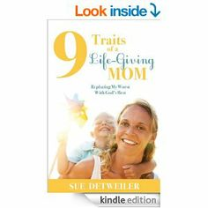 I think I found my next book study for the blog!!  9 Traits of a Life-Giving Mom: Replacing My Worst with Gods Best   Only $.99 today too!