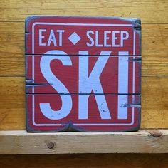Eat Sleep Ski Handcrafted Rustic Wood Sign The Mountain