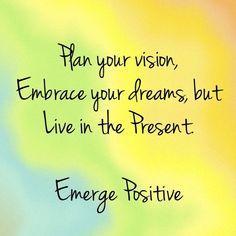 Emerge Positive!