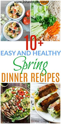 10+ Delicious and Healthy Spring Dinner Recipes that are easy and seasonal. Seasonal recipes make great budget friendly recipes. You can find some clean eatings, weight loss, and vegetarian recipes in the list.