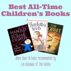 Zen Habits' list of recommended children's books (from tot to teen).