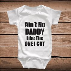 Unique Baby and Kids Custom Clothes _ Aint No Daddy Like The One I Got Sayings Onesies for Kids _ Baby Bodysuit Custom Design _ Prime Decals