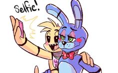 Chica: Oh my I LOVE THIS PICTURE!!! Bonnie: Calm down just us taking a self- damn I look good