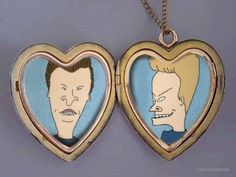Beavis definitely has my heart!