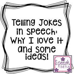 Speech Time Fun: Telling Jokes in Speech: Why I love it & some ideas!