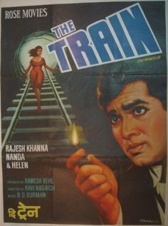 "The Train (1970) This Rajesh Khanna and Nanda was directed by Ravikant Nagaich.  Music was by RD Burman. Some great songs include ""Gulaabi Aankhen Jo Teri Dekhi"", ""Kis Liye Maine Pyar Kiya"" and ""Ne Soniye"""