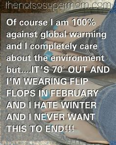 It was a good day.  I mean DAMN global warming SUCKS!  #February #ihatewinter #climatechangeisreal #butFLIPFLOPSINFEBRUARY