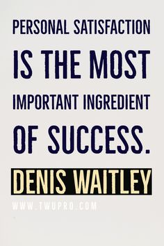 Personal satisfaction is the most important ingredient of success.-Denis Waitley #life #quotes #quote of the day #satisfied #denis waitley #world #friendly #self-help #inspired #viral pins # Satisfaction Quotes, Life Quotes, Self, Success, Inspired, Inspiration, Quotes About Life, Biblical Inspiration, Quote Life