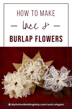 DIY Fabric Flowers with Lace and Burlap. Tutorial with Video. Burlap Flowers, Lace Flowers, Fabric Flowers, Burlap Flower Tutorial, Country Style Wedding, Burlap Fabric, Romantic Flowers, Rustic Elegance, Burlap Wreath