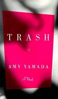 Trash: Amy Yamada, Sonya L. Johnson: 9781568360188: Amazon.com: Books