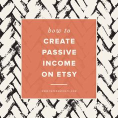 How to create passive income on Etsy (+ free download!) http://www.paperandoats.com/blog/how-to-create-passive-income-on-etsy?utm_content=buffer9b345&utm_medium=social&utm_source=pinterest.com&utm_campaign=buffer #etsy #passiveincome #entrepreneur