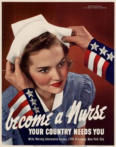 Then, as now, the world can never have too many good nurses. #nurse #1940s #forties #vintage #poster #WW2 #uniform