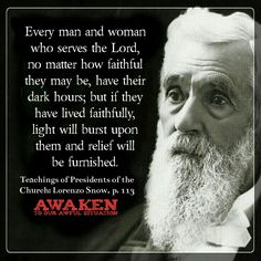 Lorenzo Snow Latter Days, Latter Day Saints, Snow Quotes, Serve The Lord, Every Man, Spiritual Quotes, Lds, True Quotes, Cool Words