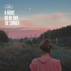 Download link:  megafilesfactory.com/444162c048d9368b/H-Burns - Kid We Own The Summer (2017) FLAC
