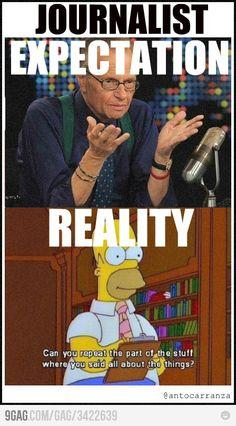 Journalist: Expectation vs Reallity