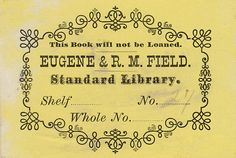 [Bookplate of Eugene & R.M. Field, Standard Library] by Pratt Libraries, via Flickr