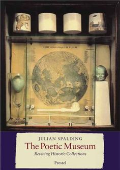 The Poetic Museum: Reviving Historic Collections (Art & Design) by Julian Spalding