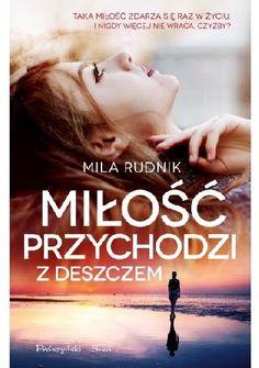 Miłość przychodzi z deszczem - Mila Rudnik (258485) - Lubimyczytać.pl