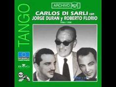 Cantemos corazón - Carlos Di Sarli - Roberto Florio - Jorge Duran 1956 - YouTube