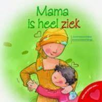 Mama is heel ziek – J. Moore-Mallinos  Dit boek probeert een antwoord te geven op een aantal vragen die kinderen kunnen hebben wanneer bij één van de ouders kanker is ontdekt. Er wordt uitgelegd wat chemotherapie is en wat er allemaal kan veranderen binnen de normale dagelijkse leven.