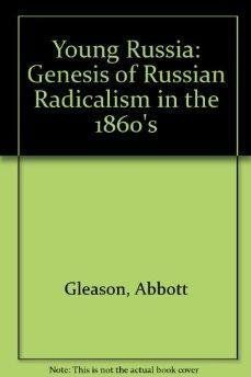 Young Russia: The Genesis of Russian Radicalism in the