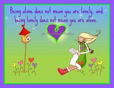 Being alone quote via www.Facebook.com/OurMindsMeadow