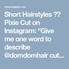 """Short Hairstyles  💇👦 Pixie Cut on Instagram: """"Give me one word to describe @domdomhair cut on former long haired model @adrianna.christina"""""""