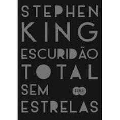 [Resenha] Escuridão Total Sem Estrelas – Tio King – Mundo Literario