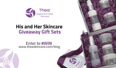 Thea Skincare www.theaskincare.com his and her blog luxury blog giveaway.
