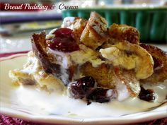 Bread Pudding & Crea