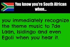 You know you're South African when. - Silvia Peter - You know you're South African when. You know you're South African when.