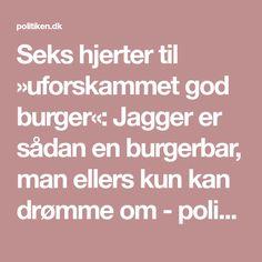 Seks hjerter til »uforskammet god burger«: Jagger er sådan en burgerbar, man ellers kun kan drømme om - politiken.dk