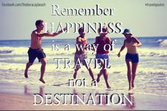 """""""Remember happiness is a way of travel not a destination."""" - Roy Goodman  #travel #happiness #destination #quotes #TravelQuotes"""
