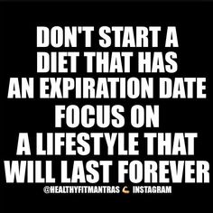 Don't start a diet that has an expiration date. Focus on a lifestyle that will last forever. Yeah baby, this is totally  #WildlyAlive! #selflove #fitness #health #nutrition #weight #loss LEARN MORE →  www.WildlyAliveWeightLoss.com