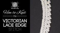 How to Knit the Victorian Lace Edge Stitch/This stitch creates a delicate pattern. The victorian lace edge stitch would be great for all of your edging projects!