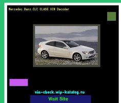 Mercedes Benz CLC CLASS VIN Decoder - Lookup Mercedes Benz CLC CLASS VIN number. 165656 - Mercedes-Benz. Search Mercedes Benz CLC CLASS history, price and car loans.