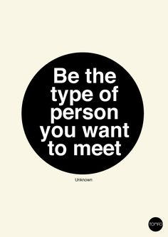 14 inspirational quotes for kids - TOMFO Be the type of person you want to meet.
