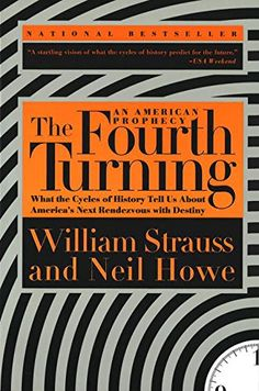 The Fourth Turning: An American Prophecy - What the Cycle... https://www.amazon.com/dp/0767900464/ref=cm_sw_r_pi_dp_x_GoJvzb48MKF52