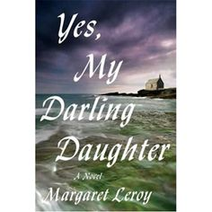 Margaret Leroy's eerily lovely novel Yes, My Darling Daughter (Sarah Crichton/Farrar, Straus and Giroux) is one of those rare books you'll sit with till your bones ache. The mystery of why 4-year-old Sylvie longs to return to a house she has never seen, a family she cannot have known, takes this peculiar child, her anxious single mother, and a romantically scruffy psychologist onto the windswept beaches of a tiny coastal Irish village—a setting as enchantingly perilous as ...