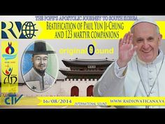 http://bit.ly/1rDbRjz | #PopeFrancis | Beatification of Paul Yun Ji-Chung and 123 martyr companions 2014.08.16 - YouTube