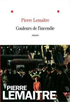 Couleurs de l'incendie - Pierre Lemaitre - 540 pages -  Couverture souple - Référence : 10124048 #Livre #Lecture #Roman #Romance #Cadeaux #Vacances Movies, Movie Posters, Romance, Novels To Read, Backdrops, Reading, Colors, Romance Film, Films