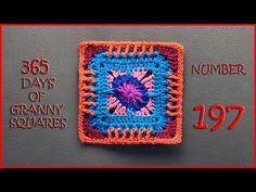 365 Days of Granny Squares Number 197 - YouTube