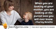 """""""When you are looking at your mother, you are looking at the purest love you will ever know. Mom Quotes, Best Quotes, Pure Love Quotes, Wise People, Reading Quotes, Picture Quotes, Inspire Me, In This World, Love You"""
