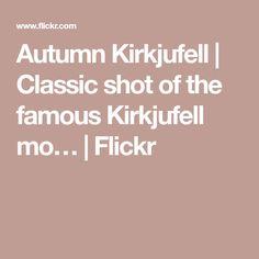 Autumn Kirkjufell | Classic shot of the famous Kirkjufell mo… | Flickr