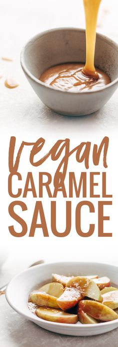 Magic Vegan Caramel Sauce made with coconut oil, real maple syrup, and almond butter. Microwave for one minute. SO GOOD!   pinchofyum.com