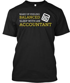 Wake Up Feeling Balanced - Accountant | Teespring 6/4/11