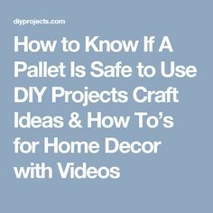 How to Know If A Pallet Is Safe to Use DIY Projects Craft Ideas & How To's for Home Decor with Videos