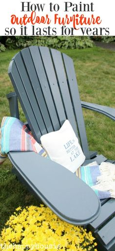 Painting Garden Furniture Painting outdoor furniture that will last for the home pinterest how to paint outdoor furniture so the finish lasts in the elements for years workwithnaturefo