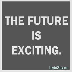 The Future is exciting Positive Quote poster