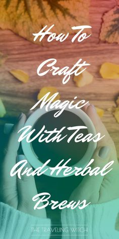 How To Craft Magic With Teas And Herbal Brews — The Traveling Witch ☽✪☾.How To Craft Magic With Teas And Herbal Brews // Witchcraft // The Traveling Witch Green Witchcraft, Wiccan Spells, Hoodoo Spells, Wiccan Magic, Moon Spells, Pagan Witch, Chakra, Witch Herbs, Herbal Witch